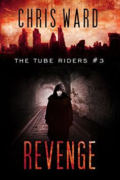 The Tube Riders: Revenge (The Tube Riders Trilogy #3) by ...…
