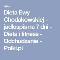 Dieta Ewy Chodakowskiej – jadÅ'ospis na 7 dni – Dieta i fitness – Odchudzanie… - Lo Que Necesitas Saber Para Una Vida Saludable Herbal Remedies, Natural Remedies, Morning Sickness, Healthier You, Food Hacks, Food Tips, Food Inspiration, Health Tips, Herbalism