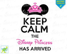 Keep Calm the Disney Princess Has Arrived Printable Iron On Transfer or Use as Clip Art - DIY Disney Shirts Minnie Ears Keep Calm Disney by TheWallabyWay on Etsy