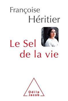 """**Le Sel de la vie : Lettre à un ami - Françoise Héritier. L'auteur se livre à une """"subtile exploration d'elle-même, en dressant la liste de toutes les sensations qui constituent « le sel » de son existence. (...) un hymne à la vie, frais et généreux""""."""