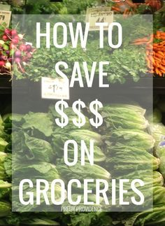 how to save money on groceries! actually some really good tips in here!