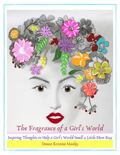 My upcoming book, The Fragrance of a Girl's World Drawing For Kids, Art For Kids, Old Lady Humor, Skull Coloring Pages, Flower Quotes, Girls World, Embroidery Art, Botanical Prints, Face Art