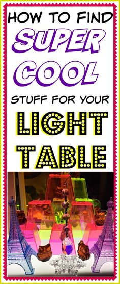 How to find SUPER COOL stuff for your Light table! Insider secrets from an expert! Reggio Emilia, Sensory Activities, Sensory Play, Sensory Table, Sensory Rooms, Sensory Lights, Licht Box, Super Cool Stuff, Light Board