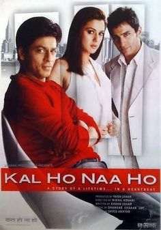 """Kal Ho Naa Ho,"" (2004) - a very sad but entertaining Bollywood film. The film narrates the story of an uptight student, Naina Kapur, who falls in love with her neighbour, Aman Mathur, a terminally ill patient. Although Aman loves Naina, he tries to play matchmaker for Naina and her friend, Rohit Patel, as he knows his time is limited. (Starring Shahrukh Khan, Preity Zinta and Saif Ali Khan.)"
