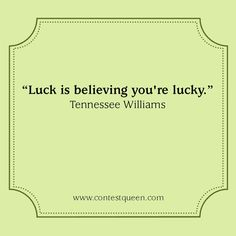#LuckyQuote Lucky Quotes, Tennessee Williams, Believe, Wisdom