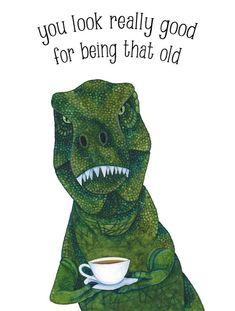 Dinosaur Birthday Card, Funny Boyfriend Birthday, Husband Birthday Card Old, T-Rex Birthday Card, Dad Birthday Card Rude Birthday Card Happy Birthday Husband, Happy Birthday Pictures, Dad Birthday Card, Happy Birthday Funny, Rude Birthday Cards, Happy Birthday Quotes, Happy Birthday Greetings, Birthday Messages, Boyfriend Birthday