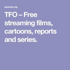 TFO – Free streaming films, cartoons, reports and series.