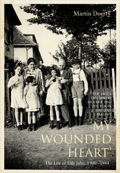 My Wounded Heart: Life of Lilli Jahn eBook: Martin Doerry, John Brownjohn: Books