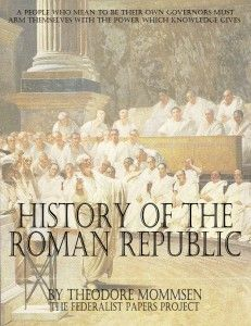 The History of the Roman Republic - The Federalist Papers Roman History Books, Roman Republic, Roman Empire, Christianity, Rome, Vintage World Maps, Constitution, Law, Ancient Rome