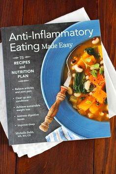 The Anti-Inflammatory Eating Made Easy Cookbook by Michelle Babb