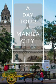 A Day Tour of Manila City - A CheekyPassports Special