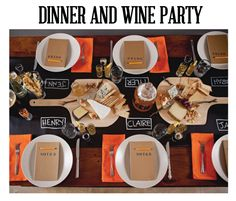 Dinner and wine party is always a great idea! I love the idea of having cutting boards full of cheese as center pieces (of course edible center pieces!) It might take a little bit of extra work but you can create a menu and pair wines with each course! Have notes or a menu prepared for each guest so they know more about the dish and the wine being served! Love.