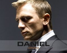 """Daniel Craig. Although he's a bit too old for me, """"Hello?"""" Come on! He's god damn HOT!!!"""