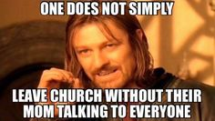 This is so true! We never leave church without my parents at least talking to five people each of those conversations being 10 minutes long! :)