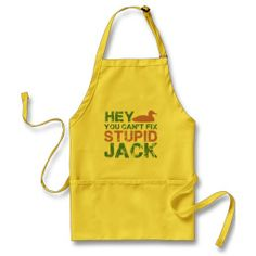 Hey You Cant Fix Stupid Jack Green Pink Apron