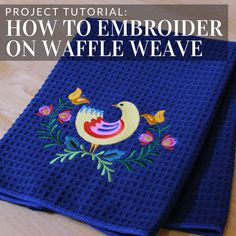 Get tips and tricks for adding machine embroidery to waffle weave from Embroider. - Get tips and tricks for adding machine embroidery to waffle weave from Embroidery Library. Brother Embroidery Machine, Machine Embroidery Projects, Machine Embroidery Applique, Embroidery Stitches, Hand Embroidery, Embroidery Ideas, Needlepoint Stitches, Embroidery Jewelry, Embroidery Tattoo