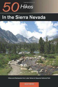Explorer's Guide 50 Hikes in the Sierra Nevada: Hikes and Backpacks from Lake Tahoe to Sequoia National Park (Explorer's 50 Hikes) by Julie Smith. $9.99. 288 pages. Publisher: Countryman Press; 1 edition (June 1, 2009). Author: Julie Smith