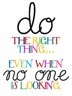 Do the Right thing..