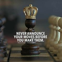 =) Never announce your moves before you make them.  Leave them surprised or shocked. #advice #success #surprises #caughtoffguard #silentyetbusy