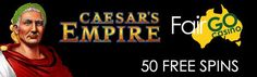 Fair Go Casino RTG Caesars Empire 50 FREE Spins