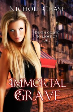 Immortal Grave (The Dark Betrayal Trilogy Book 3) by Nichole Chase