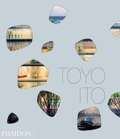 Toyo Ito   Architecture   Phaidon Store