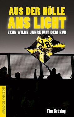 Und das ist sein Buch: Eine Dekade mit der Dortmunder Borussia, von der…