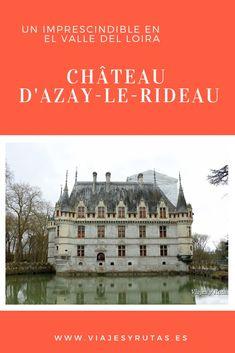 Château d'Azay-le-Rideau, un imprescindible del valle del Loira Louvre, Building, Movie Posters, Travel, Fences, Fortaleza, Paths, France, Castles