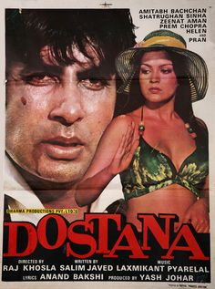 "Dostana (1980) This Amitabh Bachchan, Shatrughan Sinha and Zeenat Aman starer  was directed by Raj Khosla. It was written by the famous duo Salim-Javed. Music by Laxmikant-Pyarelal had popular songs like: ""Kitna Aasan Hai"", ""Mere Dost Qissa Yeh Kiya"", ""Salamat Rahe Dostana"", ""Dil Lagi Ne Di Hawa"" and ""	Bohat Khoobsurat Jawan Ek Ladki"""