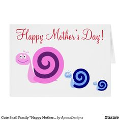 """Cute Snail Family """"Happy Mother's Day"""" Card Happy Mother S Day, Happy Mothers, Happy Day, Mother's Day Greeting Cards, Pink Cards, Snail, Create Your Own, Templates, Cute"""