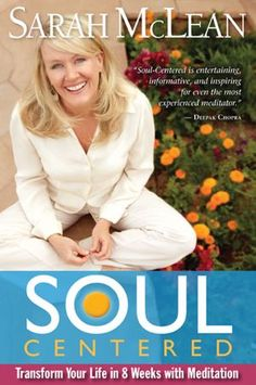 Soul-Centered: Transform Your Life in 8 Weeks with Meditation (Sarah McLean) Meditation Retreat, Daily Meditation, Meditation Practices, Sarah Mclean, Caroline Myss, Transform Your Life, Alternative Medicine, So Little Time, Fitness Diet