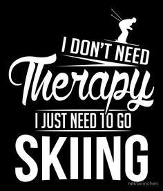 Visit store.snowsportsproducts.com for endorsed products with big discounts. My therapy is ....white powder!
