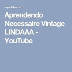 Aprendendo Necessaire Vintage LINDAAA - YouTube