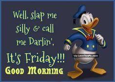 Its Friday Good Morning
