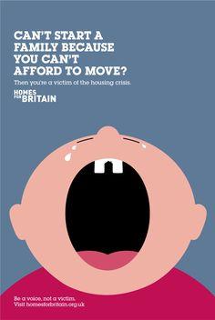 Homes for Britain: Baby Be a voice, not a victim. Advertising Agency: AMV BBDO, London, UK Creative Directors: Mike Sutherland, Antony Nelson Art Director: Dalatando Almeida Copywriter: Mike Hughes Illustrator: Noma Bar Designer: Dan Mead