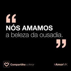 E você, o que ama? Conta pra gente! #AmorMK
