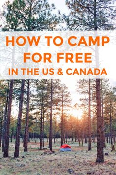 Find out how you can camp for free in beautiful locations throughout the US and Canada in this free camping guide.