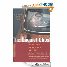 Amazon.com: The Unquiet Ghost: Russians Remember Stalin eBook: Adam Hochschild: Kindle Store