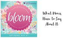 Bloom:  What Moms Have to Say About It http://easttexas.citymomsblog.com/mom/bloom-moms-say/