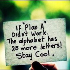 "Whenever I see this quote, I can't help but think of the ""Plan B"" birth control. The Plan, How To Plan, God's Plan, Quotable Quotes, Motivational Quotes, Funny Quotes, Inspirational Quotes, Motivational Thoughts, Quotes Quotes"