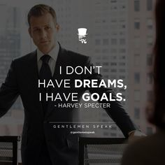 #gentlemen #qoutes #suits #harveyspecter #dreams #goals #gentlemenspeak