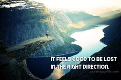 ❥❥❥It Feels Good To Be Lost In The Right Direction❥❥❥
