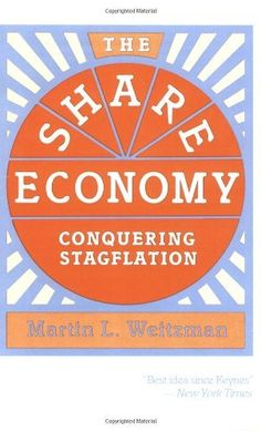 The Share Economy: Conquering Stagflation by Martin L. Weitzman, http://www.amazon.com/dp/0674805836/ref=cm_sw_r_pi_dp_EJQTtb0F8W1BV