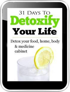 31 Days to Detoxify Your Life eBook - Nature's Nurture  Step-by-step guide to detoxify your food, home, body, and medicine cabinet.
