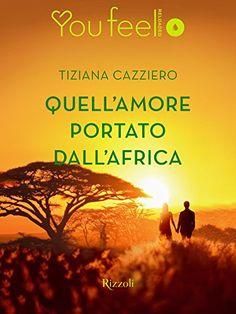 Tiziana Cazziero - Quell'amore portato dall'Africa