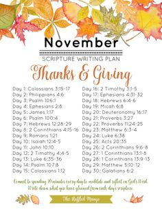 """November Scripture Writing Plan: Thanks & Giving - The Ruffled Mango We have yet another excellent list of scriptures that will help guide your study this month and get you into the """"thanking"""" and """"giving"""" spirit! Prayer Scriptures, Bible Prayers, Bible Verses Quotes, Faith Quotes, Strong Quotes, Thankful Scripture, Quotes Quotes, Healing Scriptures, Heart Quotes"""