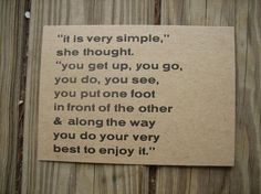 & along the way you do your very best to enjoy it Quote Posters, Sign Quotes, Cute Quotes, Happy Quotes, Positive Quotes, Quotes Enjoy Life, Quotes To Live By, Favorite Quotes, Best Quotes