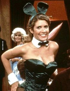 Carrie Fisher (Princess Leia) as a Playboy Bunny.
