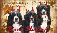 Berner Holidays, always special when you share them with your furry family! Painting By Artist Liane Weyers