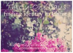 31 Days finding identity in Christ - Erin Salmon